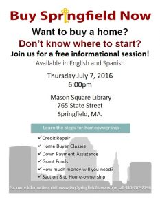 Want to buy a home? Don't know where to start? Join us for a free informational session on July 7th! Available in English and Spanish.